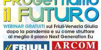 Il Friuli: Il futuro del Friuli in sette seminari web